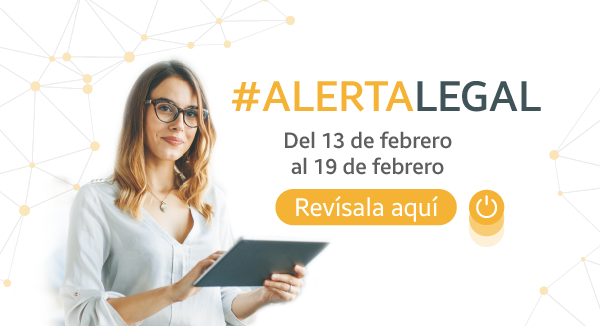 Alerta Legal del 13 al 19 de febrero 2021