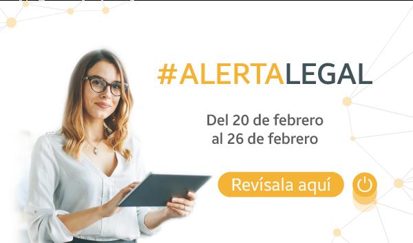 Alerta Legal del 20 al 26 de febrero 2021