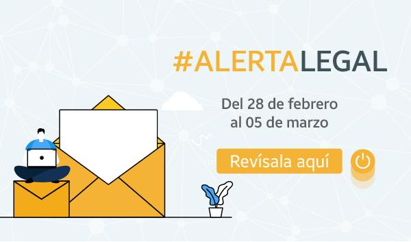 Alertas Legal del 26 de febrero al 05 de marzo 2021